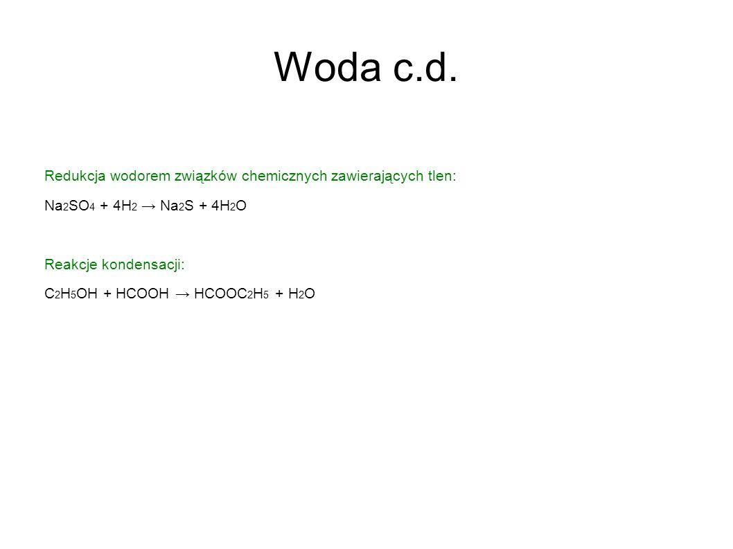 Woda c.d. Redukcja wodorem związków chemicznych zawierających tlen: