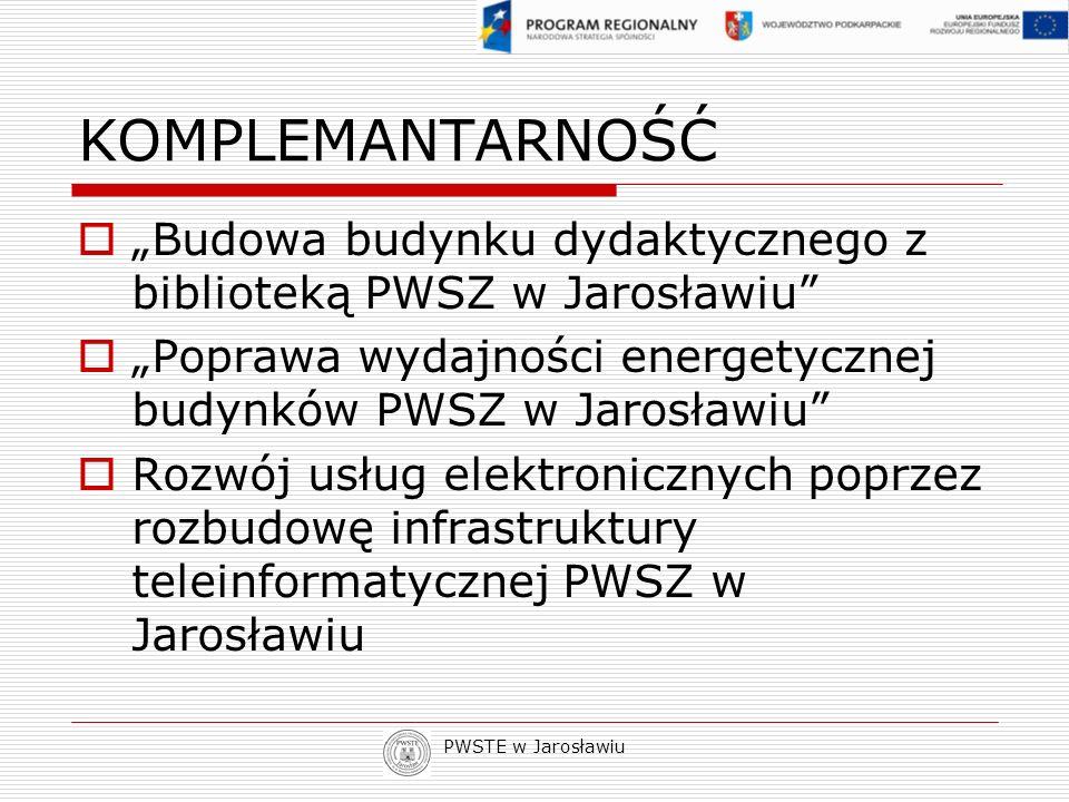 """KOMPLEMANTARNOŚĆ """"Budowa budynku dydaktycznego z biblioteką PWSZ w Jarosławiu """"Poprawa wydajności energetycznej budynków PWSZ w Jarosławiu"""