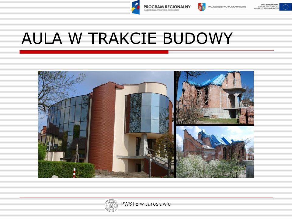 AULA W TRAKCIE BUDOWY PWSTE w Jarosławiu