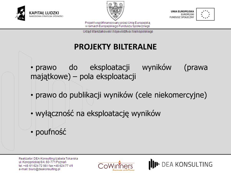 PROJEKTY BILTERALNE prawo do eksploatacji wyników (prawa majątkowe) – pola eksploatacji. prawo do publikacji wyników (cele niekomercyjne)