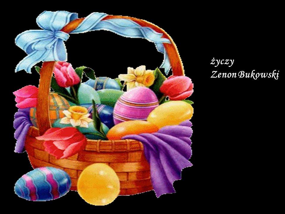życzy Zenon Bukowski