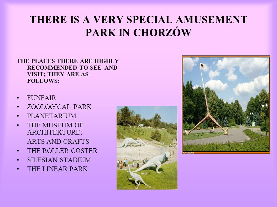 THERE IS A VERY SPECIAL AMUSEMENT PARK IN CHORZÓW