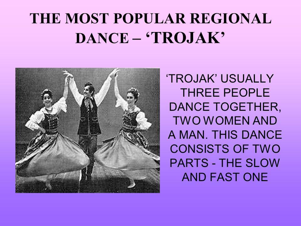 THE MOST POPULAR REGIONAL DANCE – 'TROJAK'