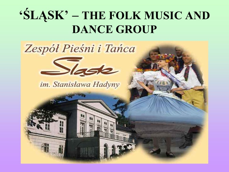 'ŚLĄSK' – THE FOLK MUSIC AND DANCE GROUP