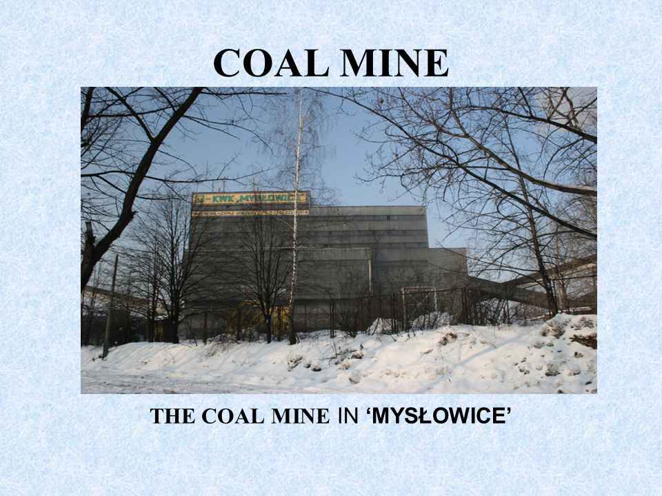 THE COAL MINE IN 'MYSŁOWICE'