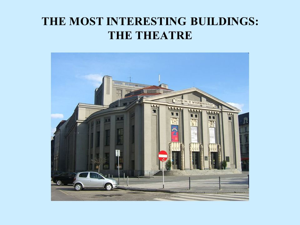 THE MOST INTERESTING BUILDINGS: THE THEATRE