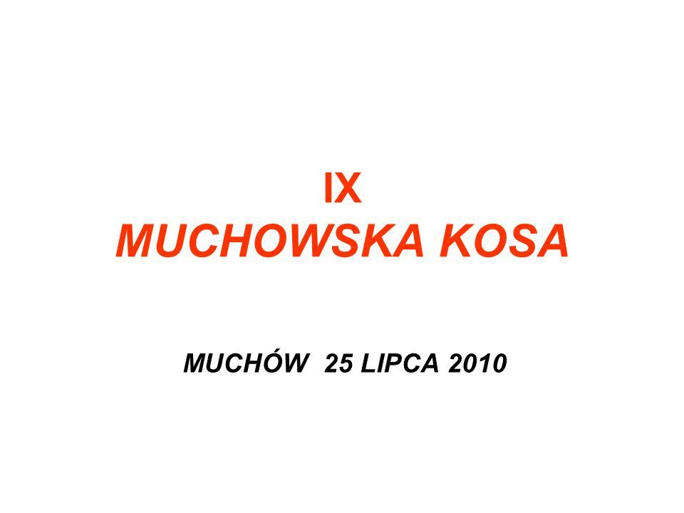 IX MUCHOWSKA KOSA MUCHÓW 25 LIPCA 2010