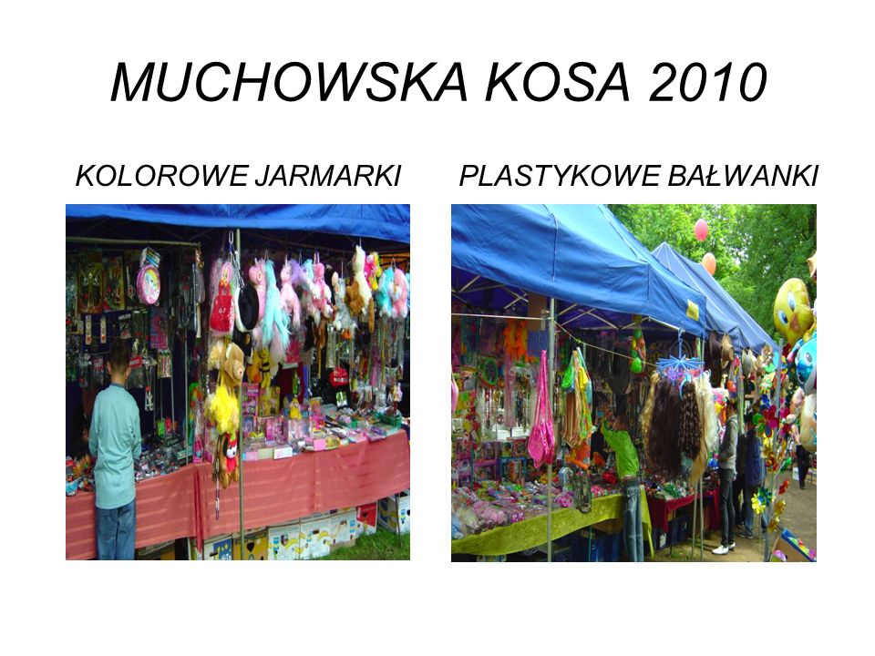 MUCHOWSKA KOSA 2010 KOLOROWE JARMARKI PLASTYKOWE BAŁWANKI