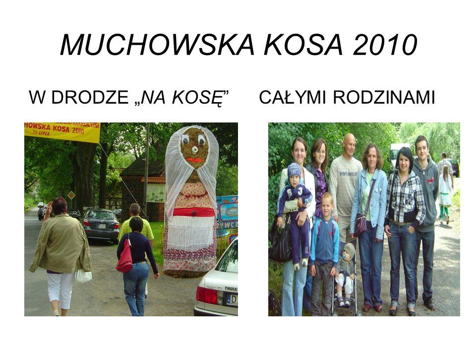 """MUCHOWSKA KOSA 2010 W DRODZE """"NA KOSĘ CAŁYMI RODZINAMI"""
