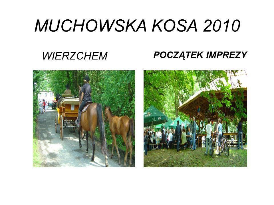 MUCHOWSKA KOSA 2010 WIERZCHEM POCZĄTEK IMPREZY