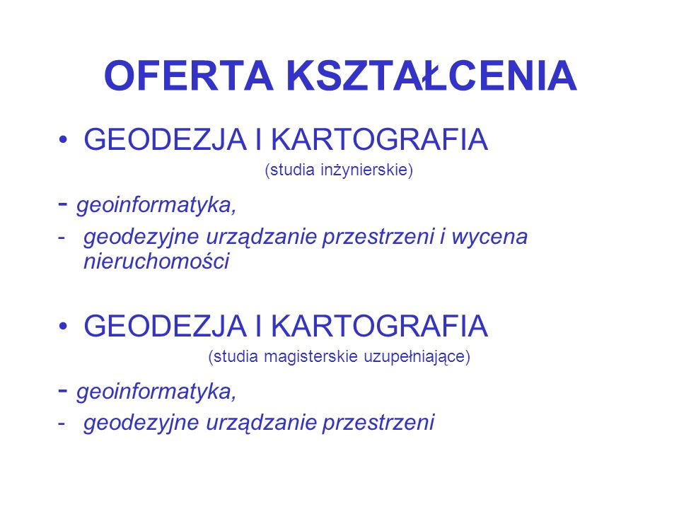 OFERTA KSZTAŁCENIA GEODEZJA I KARTOGRAFIA - geoinformatyka,