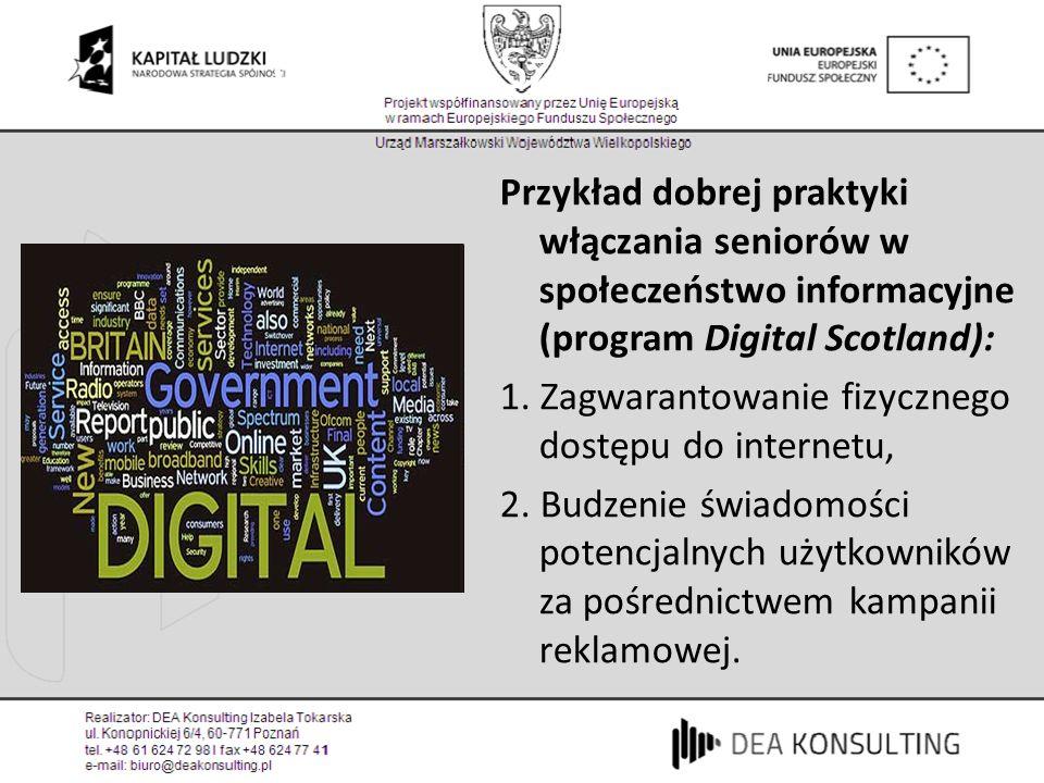 Cyfrowa Szkocja (1) Przykład dobrej praktyki włączania seniorów w społeczeństwo informacyjne (program Digital Scotland):