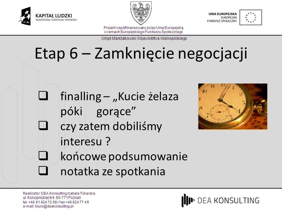 Etap 6 – Zamknięcie negocjacji