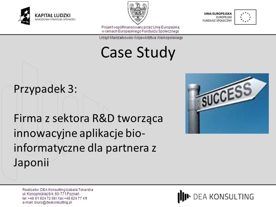 Case Study Przypadek 3: Firma z sektora R&D tworząca innowacyjne aplikacje bio-informatyczne dla partnera z Japonii.