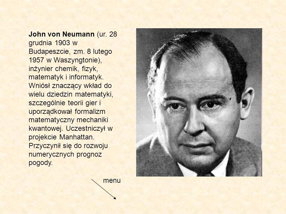 John von Neumann (ur. 28 grudnia 1903 w Budapeszcie, zm