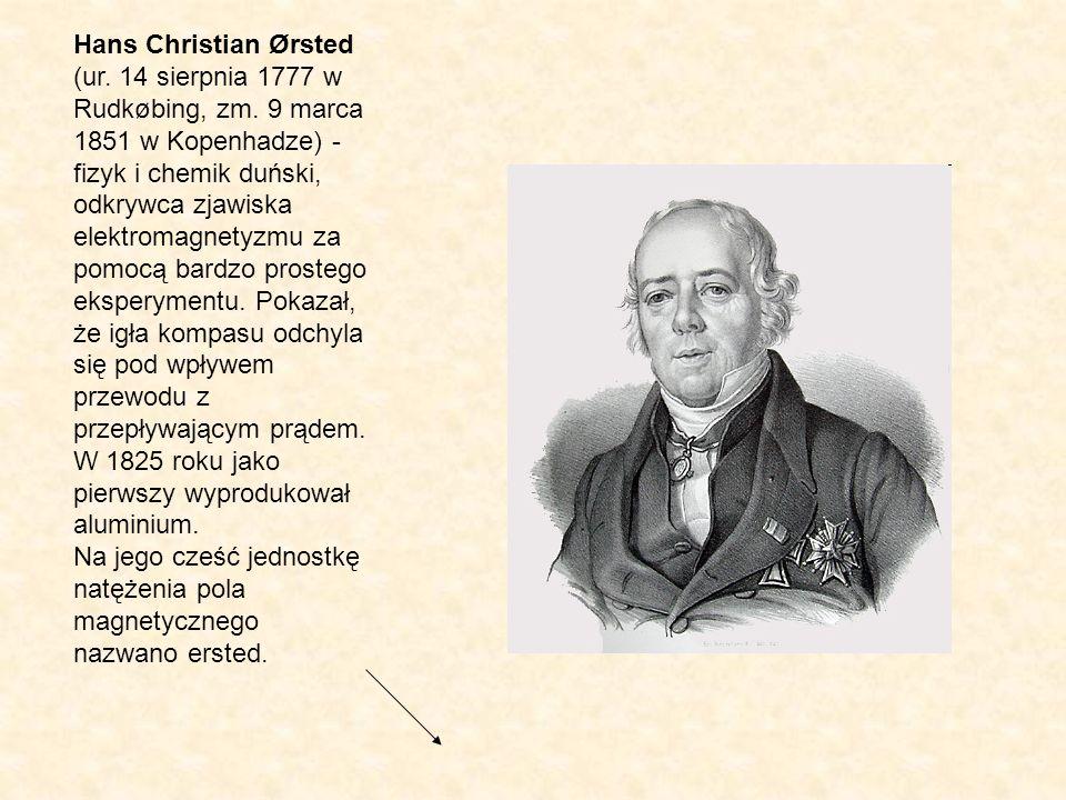 Hans Christian Ørsted (ur. 14 sierpnia 1777 w Rudkøbing, zm
