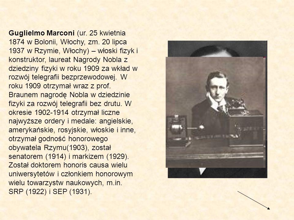 Guglielmo Marconi (ur. 25 kwietnia 1874 w Bolonii, Włochy, zm