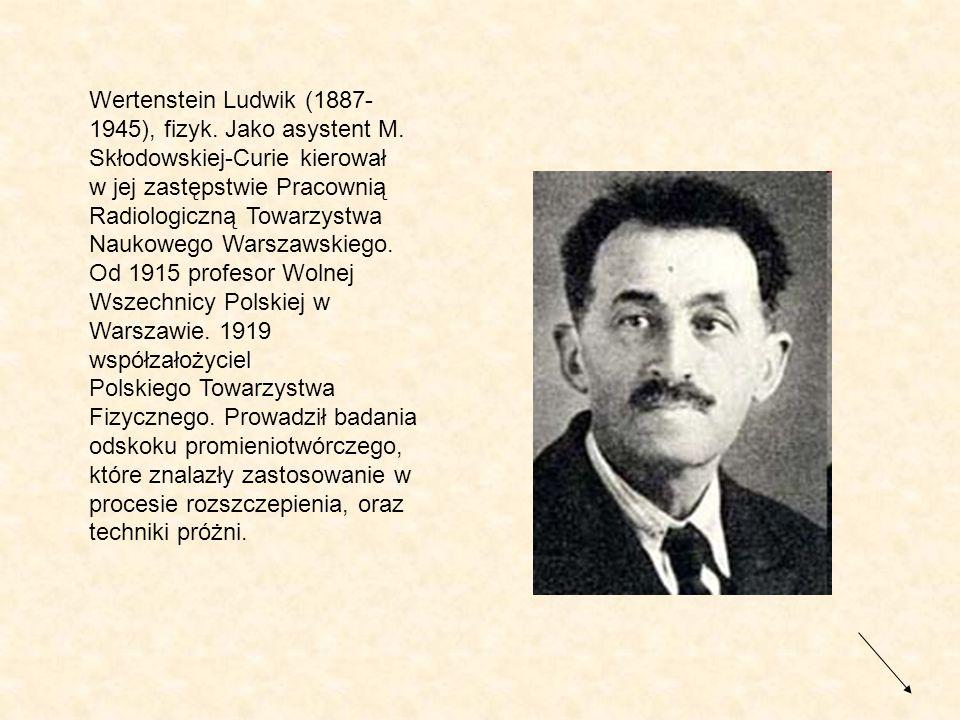 Wertenstein Ludwik (1887-1945), fizyk. Jako asystent M