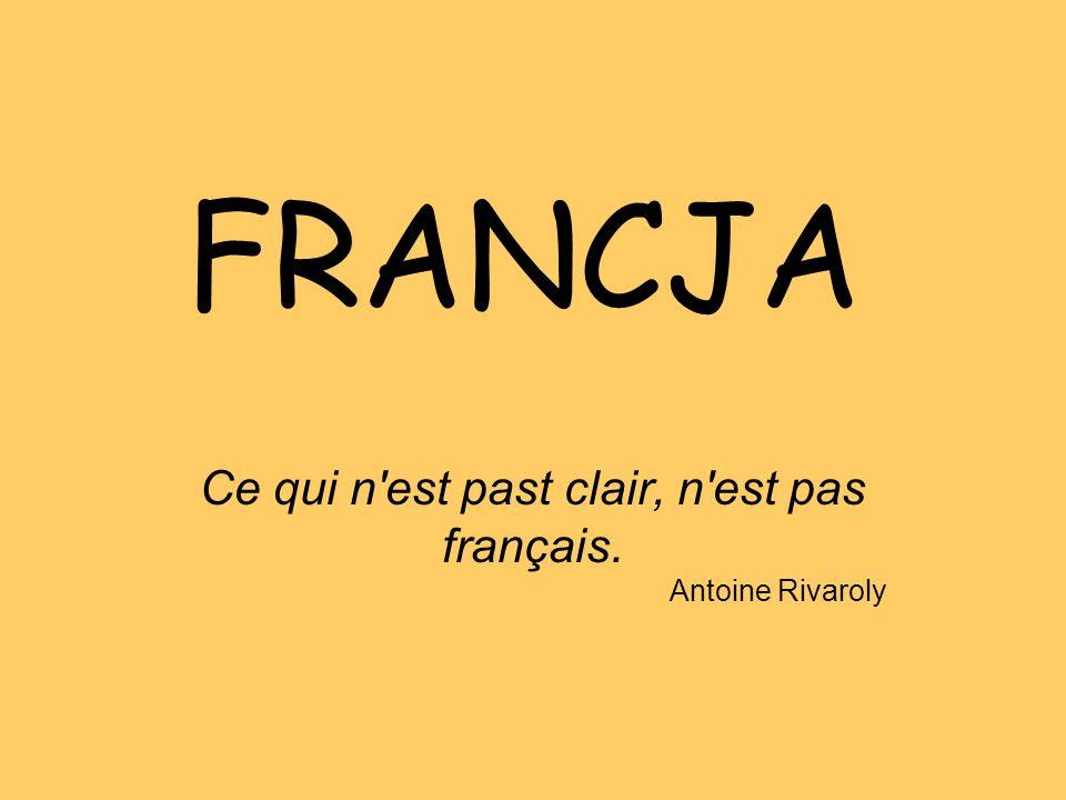 Ce qui n est past clair, n est pas français. Antoine Rivaroly