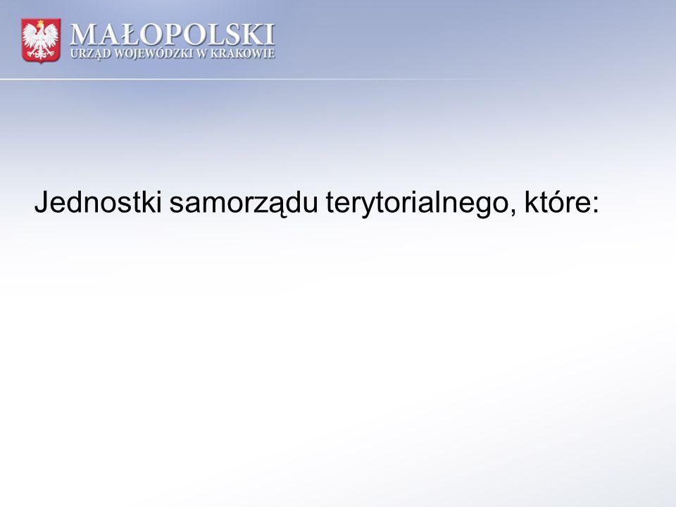 Jednostki samorządu terytorialnego, które: