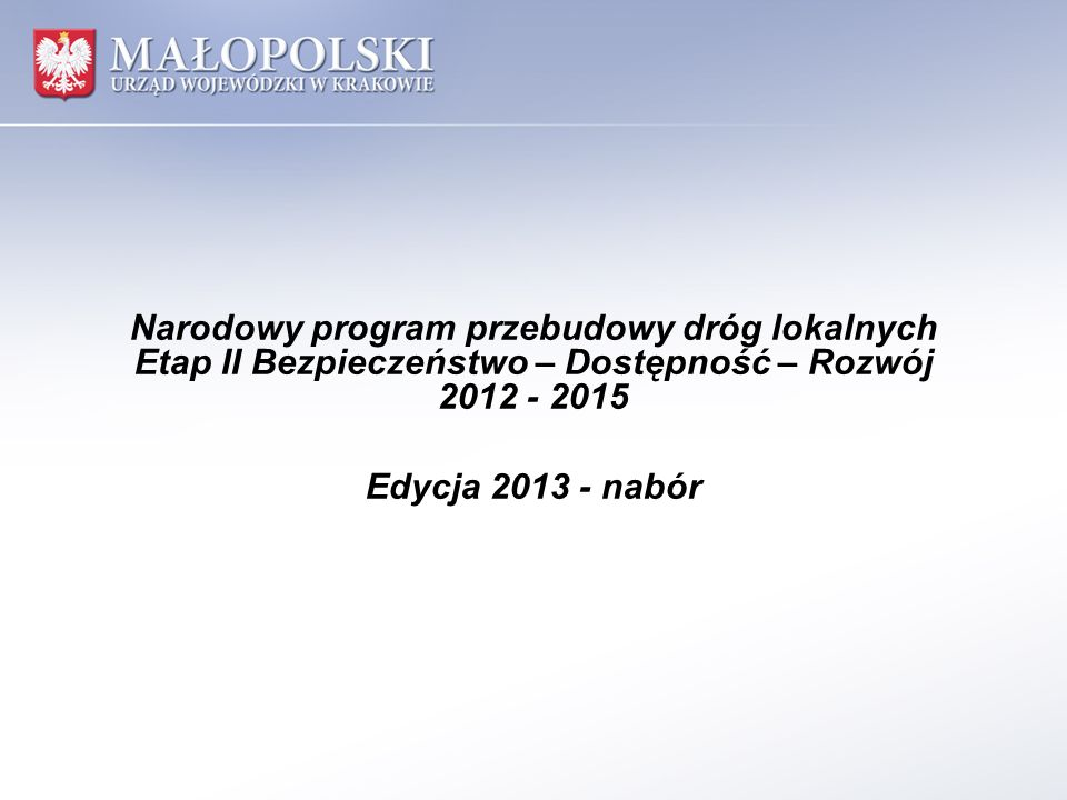 Narodowy program przebudowy dróg lokalnych Etap II Bezpieczeństwo – Dostępność – Rozwój 2012 - 2015