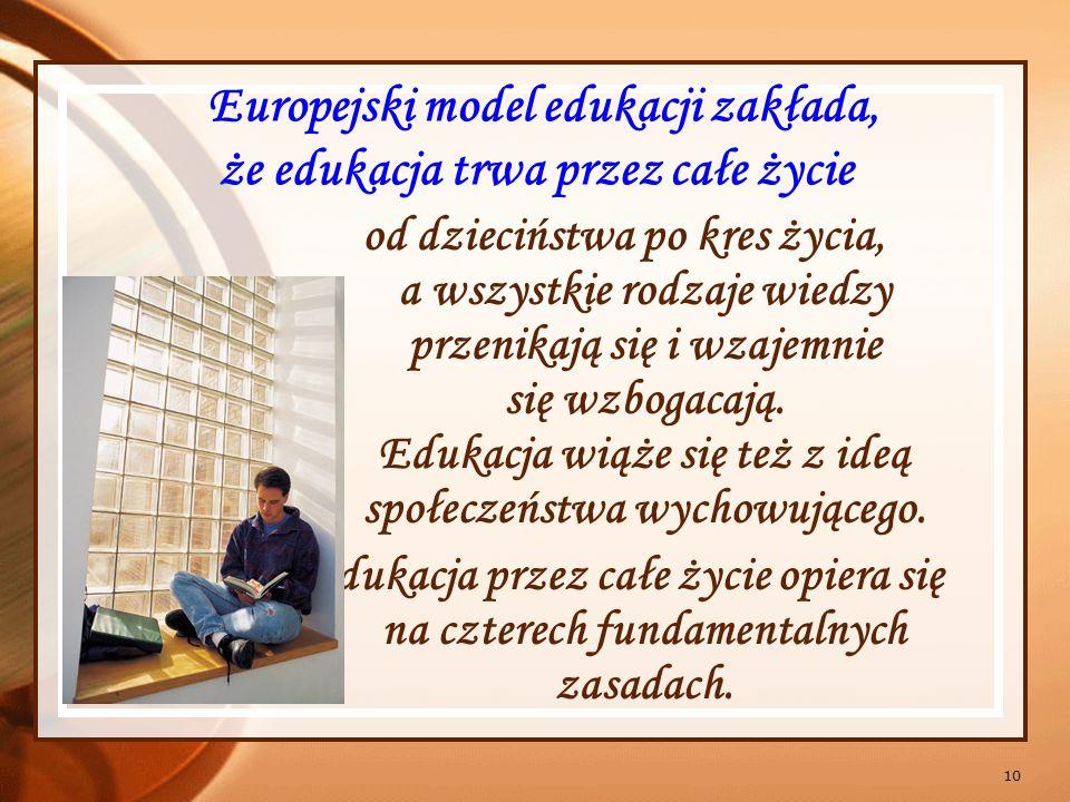 Europejski model edukacji zakłada, że edukacja trwa przez całe życie