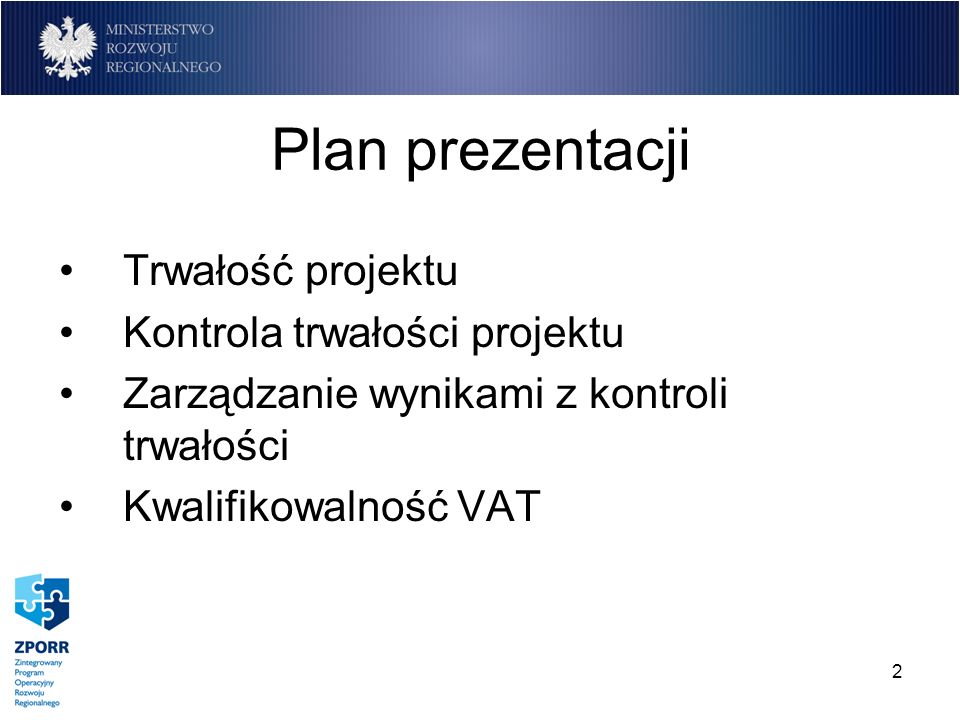 Plan prezentacji Trwałość projektu Kontrola trwałości projektu