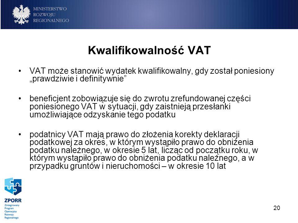 """Kwalifikowalność VAT VAT może stanowić wydatek kwalifikowalny, gdy został poniesiony """"prawdziwie i definitywnie"""