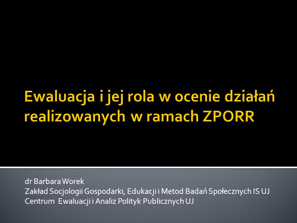 Ewaluacja i jej rola w ocenie działań realizowanych w ramach ZPORR
