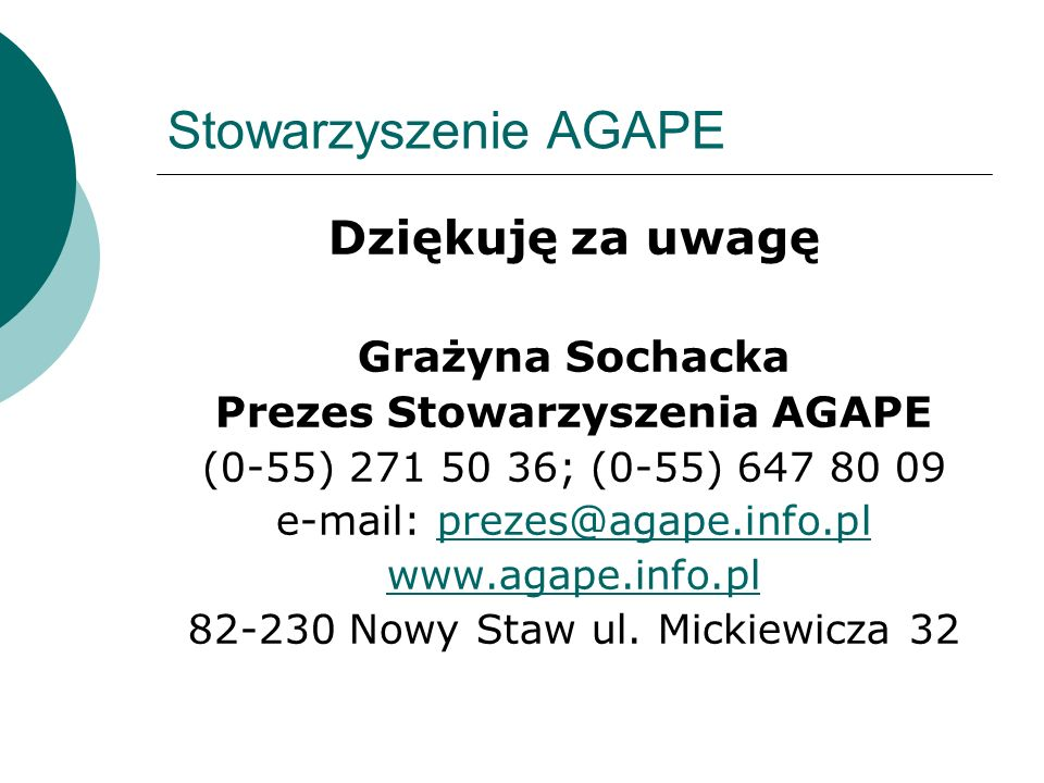 Stowarzyszenie AGAPE Dziękuję za uwagę Grażyna Sochacka