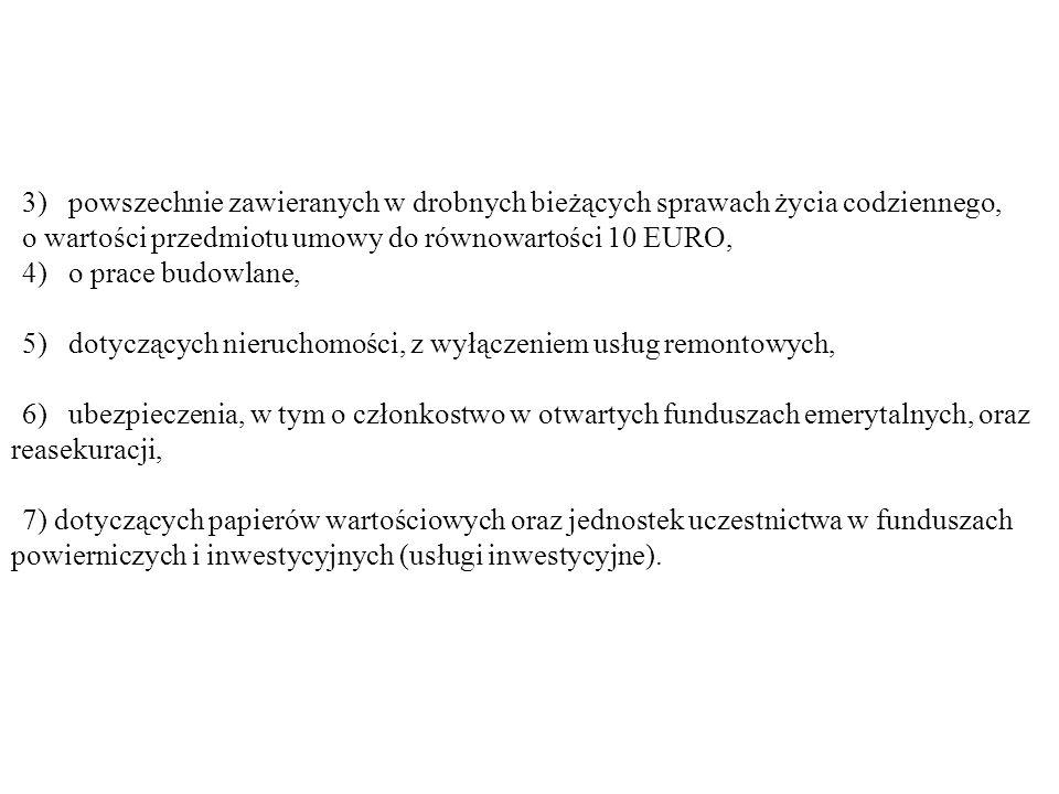 o wartości przedmiotu umowy do równowartości 10 EURO,
