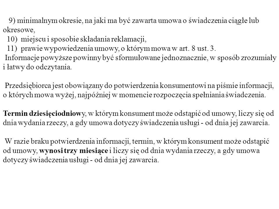 9) minimalnym okresie, na jaki ma być zawarta umowa o świadczenia ciągłe lub okresowe,