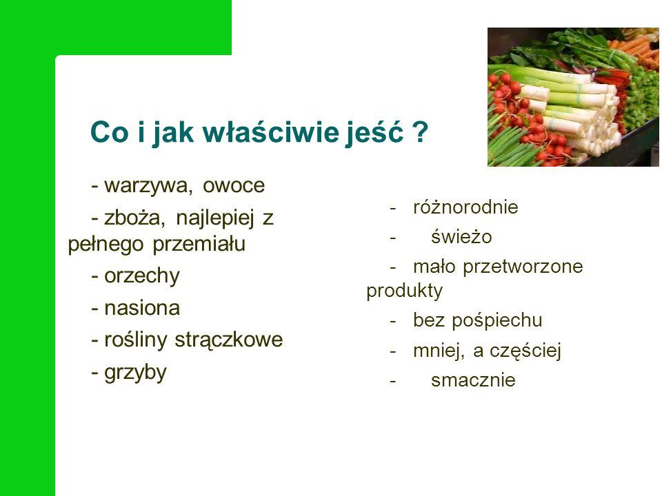 Co i jak właściwie jeść - warzywa, owoce