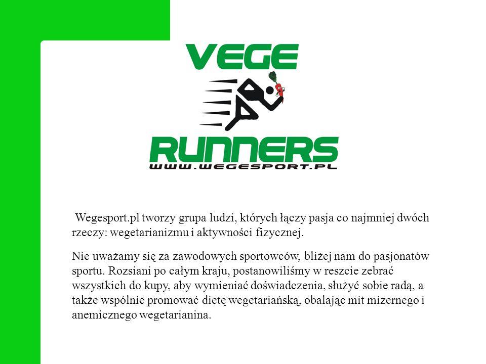Wegesport.pl tworzy grupa ludzi, których łączy pasja co najmniej dwóch rzeczy: wegetarianizmu i aktywności fizycznej.