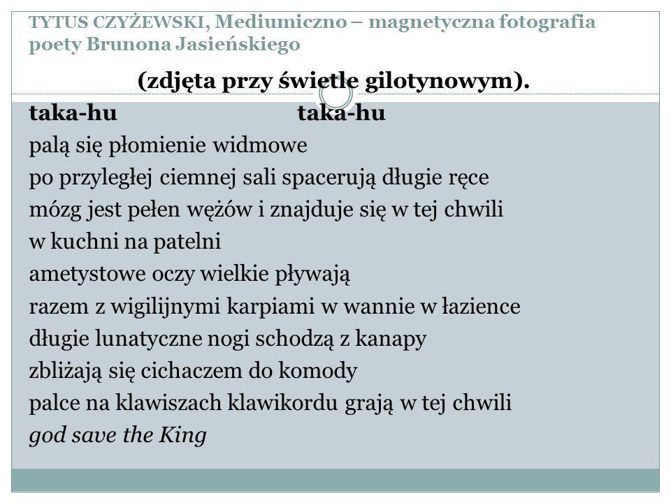TYTUS CZYŻEWSKI, Mediumiczno – magnetyczna fotografia poety Brunona Jasieńskiego