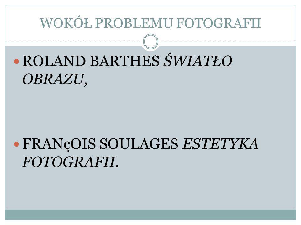 WOKÓŁ PROBLEMU FOTOGRAFII