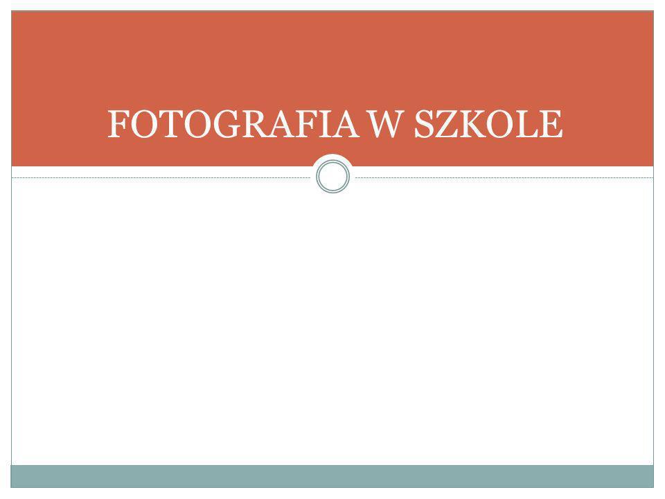 FOTOGRAFIA W SZKOLE