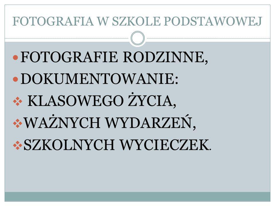 FOTOGRAFIA W SZKOLE PODSTAWOWEJ