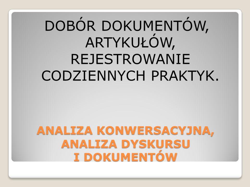 ANALIZA KONWERSACYJNA, ANALIZA DYSKURSU I DOKUMENTÓW