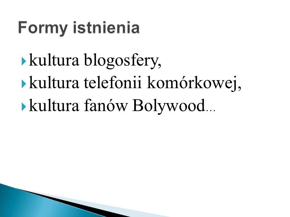 kultura telefonii komórkowej, kultura fanów Bolywood…