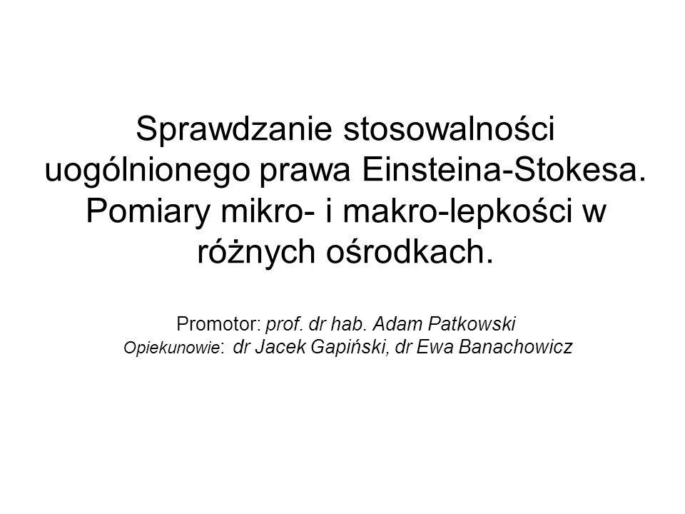 Sprawdzanie stosowalności uogólnionego prawa Einsteina-Stokesa
