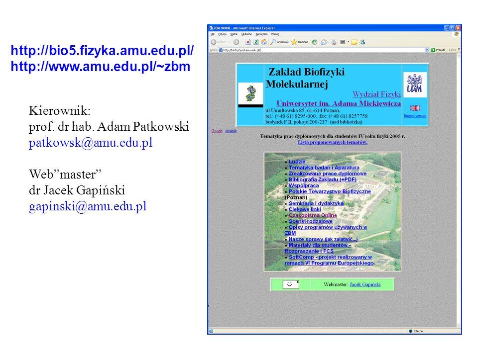 http://bio5.fizyka.amu.edu.pl/ http://www.amu.edu.pl/~zbm