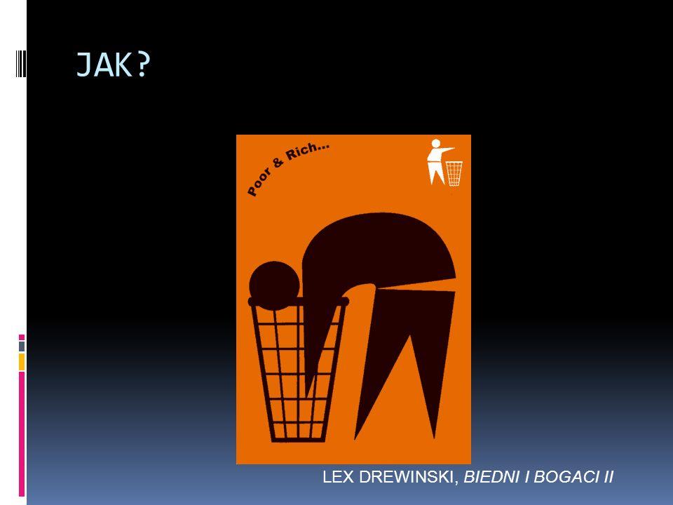 JAK LEX DREWINSKI, BIEDNI I BOGACI II