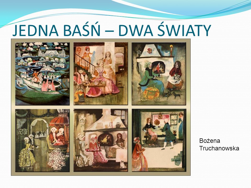 JEDNA BAŚŃ – DWA ŚWIATY Bożena Truchanowska
