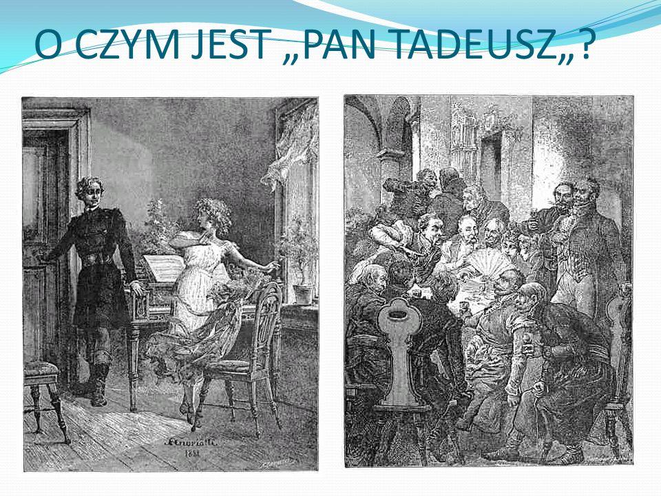 """O CZYM JEST """"PAN TADEUSZ"""""""