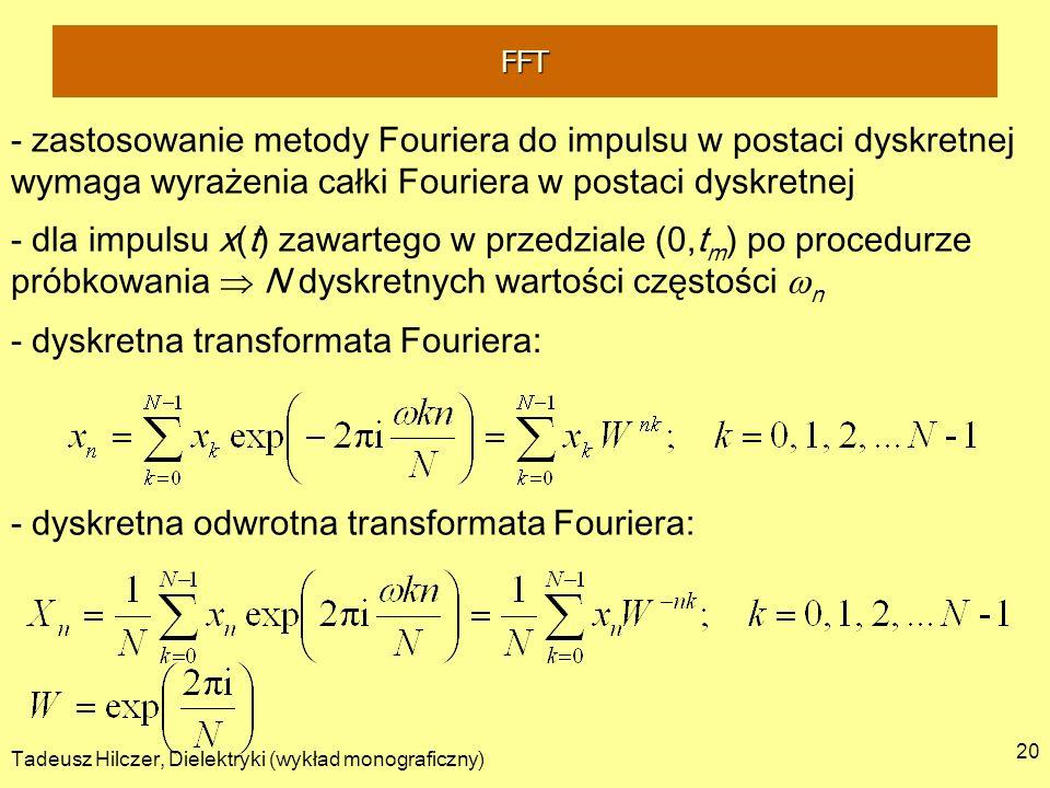 - dyskretna transformata Fouriera:
