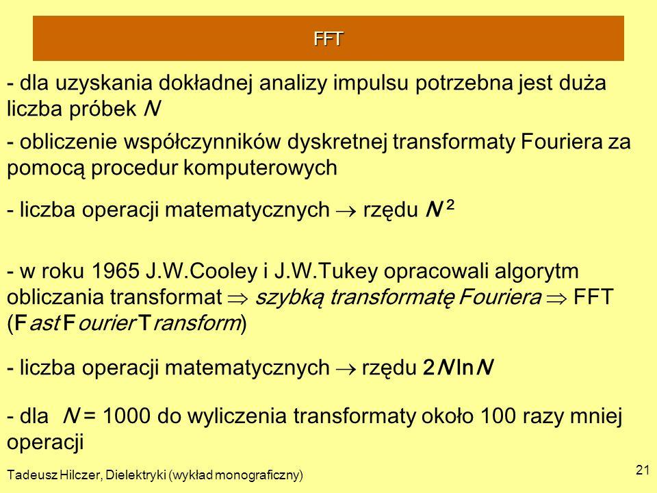 - liczba operacji matematycznych  rzędu N 2