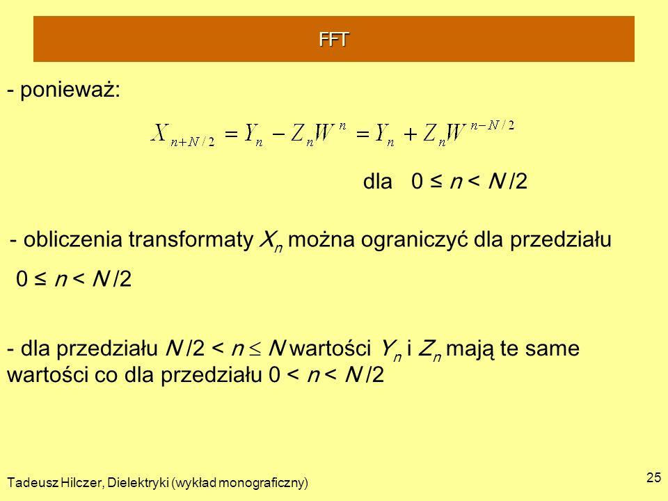 obliczenia transformaty Xn można ograniczyć dla przedziału