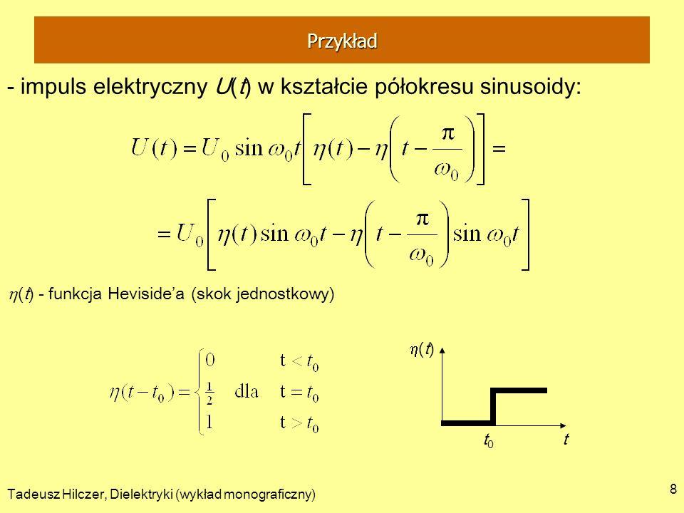 - impuls elektryczny U(t) w kształcie półokresu sinusoidy: