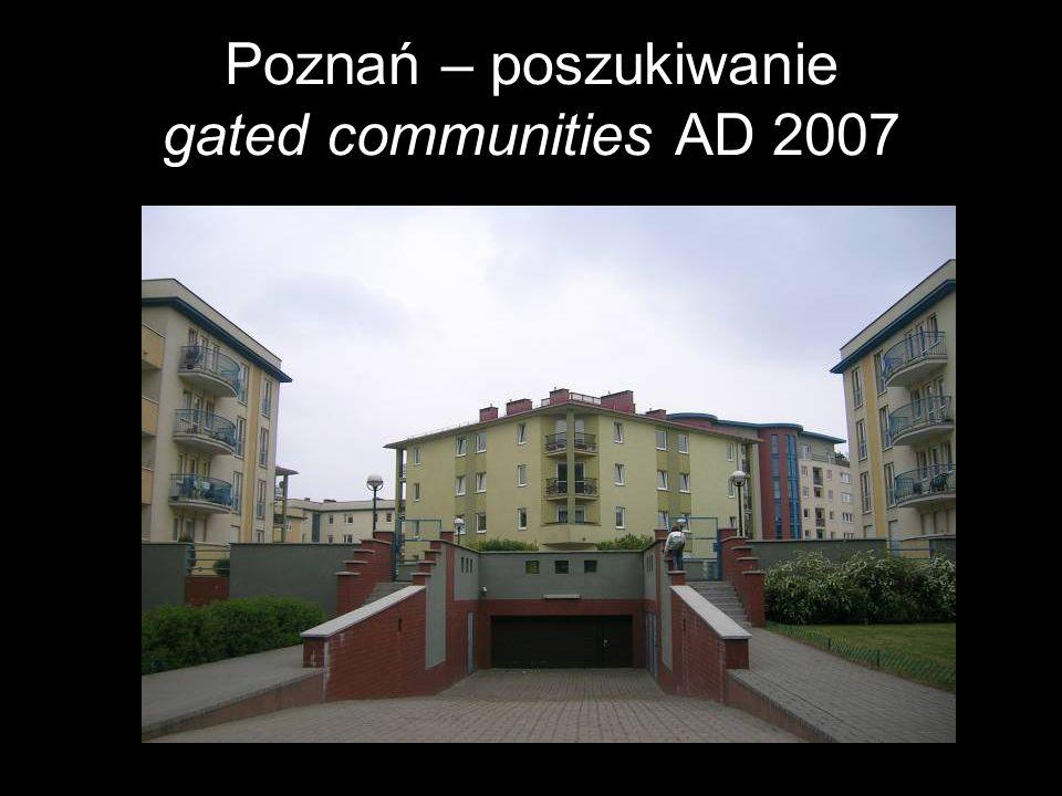 Poznań – poszukiwanie gated communities AD 2007